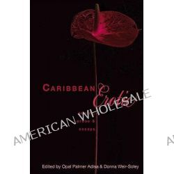 Caribbean Erotic, Poetry, Prose and Essays by Opal Palmer Adisa, 9781845230890.