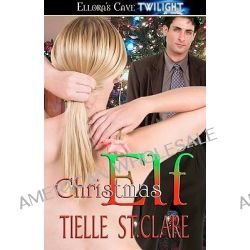 Christmas Elf by Tielle St Clare, 9781419955495.