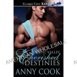 Cherished Destinies by Anny Cook, 9781419962813.