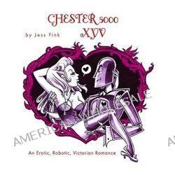 Chester 5000-XYV by Jessica Fink, 9781603090667.