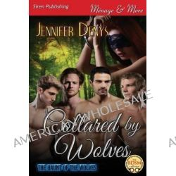 Collared by Wolves [The Haunt of the Wolves 1] (Siren Publishing Menage and More) by Jennifer Denys, 9781622427697.