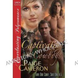 Captivating Cowboys [Triple Dare County, South Dakota 5] (Siren Publishing Everlasting Polyromance) by Paige Cameron, 9781627414593.