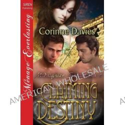 Claiming Destiny [Midnighter Seductions 1] (Siren Publishing Menage Everlasting) by Corinne Davies, 9781627400220.