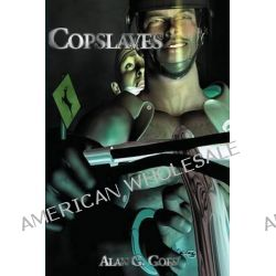 Copslaves by Alan G. Goes, 9781887895767.