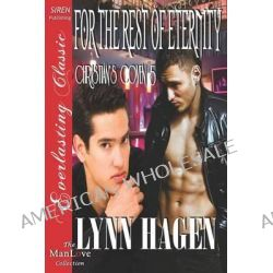 For the Rest of Eternity [Christian's Coven 5] (Siren Publishing Everlasting Classic Manlove) by Lynn Hagen, 9781622413874.