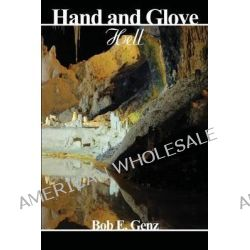 Hand and Glove, Hell by Bob E Genz, 9781887895590.