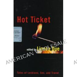 Hot Ticket by Linnea A. Due, 9781555833794.