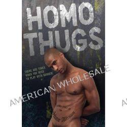 Homo Thugs by Shane Allison, 9781934187791.