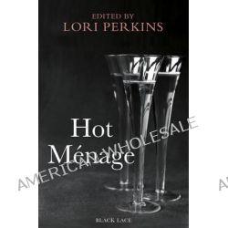 Hot Menage by Lori Perkins, 9780352346827.