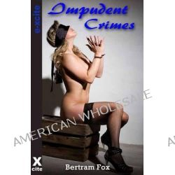 Impudent Crimes by Bertram Fox, 9781909840164.