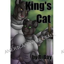 King's Cat by R Bay, 9781495218880.