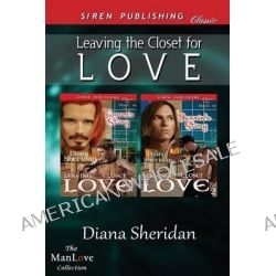Leaving the Closet for Love [Leaving the Closet for Love, Tanner's Story: Leaving the Closet for Love: Darrin's Story] (Siren Publishing Classic Manlo by Diana Sheridan, 9781622424795.
