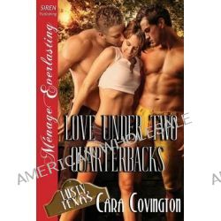 Love Under Two Quarterbacks [The Lusty, Texas Collection] (Siren Publishing Menage Everlasting) by Cara Covington, 9781627413015.