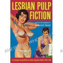 Lesbian Pulp Fiction, The Sexually Intrepid World of Lesbian Paperback Nove