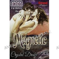 Magnetic [The Shape-Shifting Priestesses of Pygras Prequel] (Bookstrand Publishing Romance) by Crystal Drake, 9781627411417.