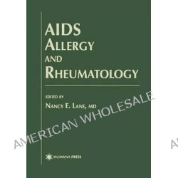 AIDS Allergy and Rheumatology, Allergy and Immunology by Nancy Lane, 9780896035027.