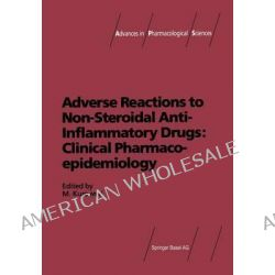Adverse Reactions to Non-Steroidal Anti-Inflammatory Drugs, Clinical Pharmacoepidemiology by Michael Kurowski, 9783034857246.