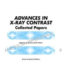 Advances in X-ray Contrast: vs. 1-3, Collected Papers by Peter Dawson, 9780792387411.