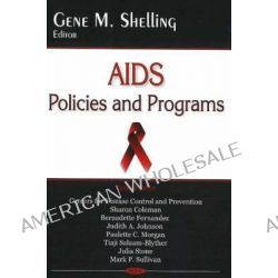 AIDS Policies and Programs by Gene M. Shelling, 9781600212178.