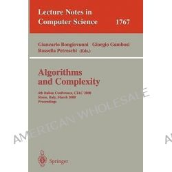 Algorithms and Complexity : 4th Italian Conference, CIAC 2000, Rome, Italy, March 1-3, 2000, Proceedings, 4th Italian Co