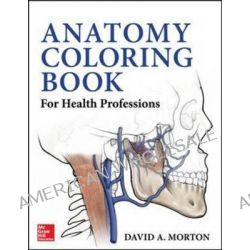 Anatomy Coloring Book for Health Professions by David A. Morton, 9780071714006.