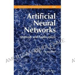 Artificial Neural Networks : Methods and Applications, Methods and Applications by David J. Livingstone, 9781588297181.