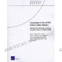 Assessment of the Ahrq Patient Safety Initiative : Moving from Research to Practice Evaluation Report II (2003-2004), Mo