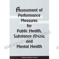 Assessment of Performance Measures for Public Health, Substance Abuse and Mental Health by Panel on Performance Measures and Data for Public Health Performance Partnership Grants, 97803090