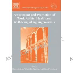 Assessment and Promotion of Work Ability, Health and Well-Being of Ageing Workers : Proceedings of the 2nd International