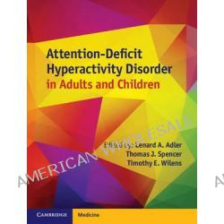 Attention, Deficit Hyperactivity Disorder in Adults and Children by Lenard A. Adler, 9780521113984.
