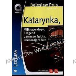 Katarynka, Milknące głosy, Z legend dawnego Egiptu, Powracająca fala - książka audio na 1 CD (CD) - Bolesław Prus