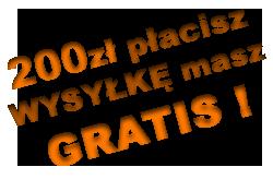 200 złotych płacisz - wysyłkę masz gratis