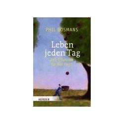Bücher: Leben jeden Tag von Phil Bosmans