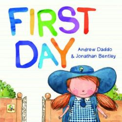 First Day by Andrew Daddo, 9780733331206.