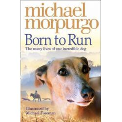 Born to Run by Michael Morpurgo, 9780007230594.