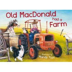 Old MacDonald Had a Farm by Mandy Foot, 9780734413857.