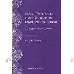 Gender Differences in Susceptibility to Environmental Factors, A Priority Assessment by Valerie Petit Setlow, 9780309064231.