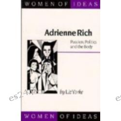 Adrienne Rich, Passion, Politics and the Body by Liz Yorke, 9780803977273.