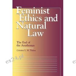 Feminist Ethics and Natural Law, The End of the Anathemas by Cristina L. H. Traina, 9780878407279.