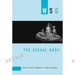The Sexual Body 2007, Spring/Summer Volume 35, number 1 & 2 by Shelly Eversley, 9781558615519.