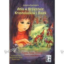 Ania w Królestwie Krasnoludków i Bajek. Książka audio na CD - Jolanta Kućmierz