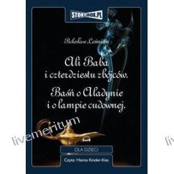 Ali Baba i czterdziestu zbójców. Baśń o Aladynie i o lampie cudownej - książka audio na CD (CD) - Bolesław Leśmian