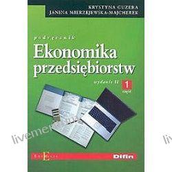 Ekonomika przedsiębiorstw cz.1 - Krystyna Guzera, Janina Mierzejewska-Majcherek