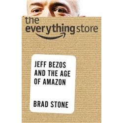 The Everything Store, Jeff Bezos and the Age of Amazon by Brad Stone, 9780316219266. Po angielsku