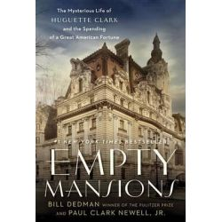 Empty Mansions, The Mysterious Life of Huguette Clark and the Spending of a Great American Fortune by Bill Dedman, 9780345534521. Po angielsku