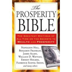 Prosperity Bible, The Greatest Writings of All Time on the Secrets to Wealth and Prosperity by Napoleon Hill, 9781585429141. Po angielsku
