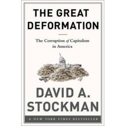 The Great Deformation, The Corruption of Capitalism in America by David Stockman, 9781586489120. Po angielsku