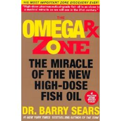 Omega Rx Zone, The Miracle of the New High-Dose Fish Oil by Barry Sears, 9780060989194.