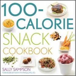 The 100-Calorie Snack Cookbook by Sally Sampson, 9780470451984.