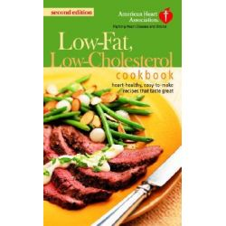 The American Heart Association Low-Fat, Low-Cholesterol Cookbook by American Heart Association, 9780345461827.